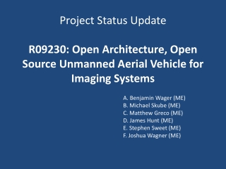 Project Status Update R09230: Open Architecture, Open Source Unmanned Aerial Vehicle for Imaging Systems