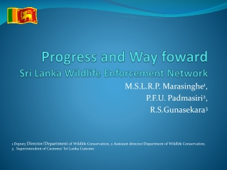 Progress and Way  foward Sri Lanka Wildlife Enforcement Network