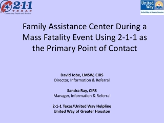 Family Assistance Center During a Mass Fatality Event Using 2-1-1 as the Primary Point of Contact