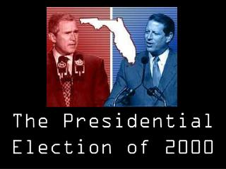 The Presidential Election of 2000