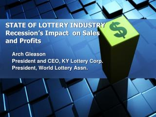 STATE OF LOTTERY INDUSTRY Recession's Impact  on Sales and Profits