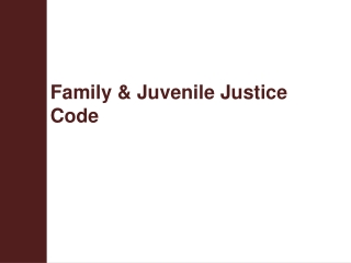 Family & Juvenile Justice Code