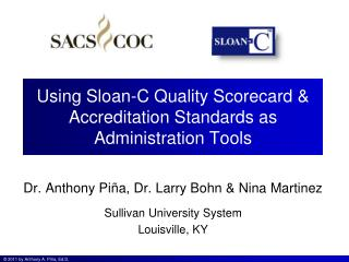 Using Sloan-C Quality Scorecard & Accreditation Standards as Administration Tools