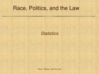 Race, Politics, and the Law