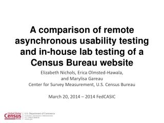 A comparison of remote  asynchronous  usability testing and in-house lab testing of a Census Bureau  website