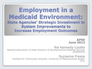 Employment in a  Medicaid Environment:  State Agencies' Strategic Investment in System Improvements to  Increase Employ