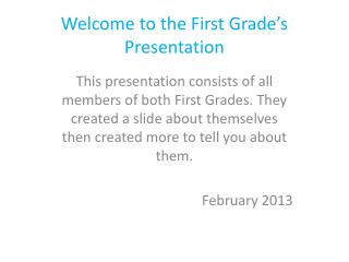 Welcome to the First Grade's Presentation