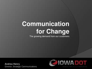 Communication  for Change The growing demand from our customers