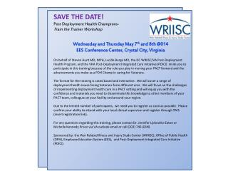 SAVE THE DATE! Post Deployment Health Champions-  Train the Trainer Workshop Wednesday and Thursday May 7 th  and 8th @0