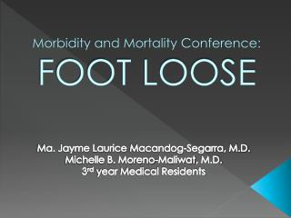 Morbidity and Mortality Conference: FOOT LOOSE