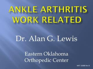 Ankle  Arthritis WORK RELATED