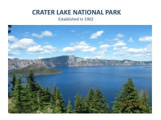 CRATER LAKE NATIONAL PARK  Established in 1902