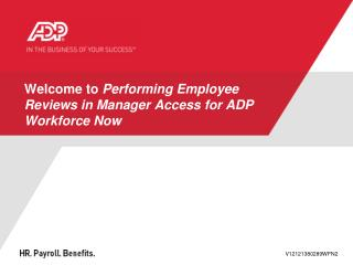 Welcome to  Performing Employee Reviews in Manager Access for ADP Workforce Now