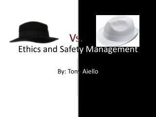 Ethics and Safet y Management