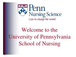 Welcome to the  University of Pennsylvania School of Nursing
