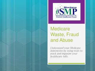 Medicare Waste, Fraud and Abuse