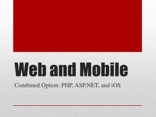Web and Mobile