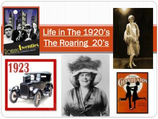 Life in The  1920's The Roaring  20's