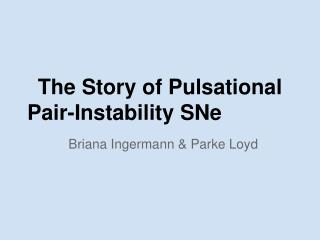 The Story of Pulsational Pair-Instability SNe