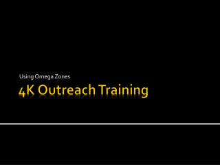 4K  Outreach Training