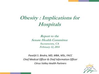 Obesity : Implications for Hospitals Report to the Senate Health Committee Sacramento, CA February 12, 2014