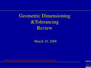 Geometric Dimensioning &Tolerancing Review