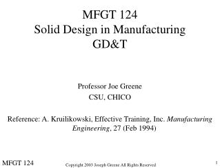 MFGT 124 Solid Design in Manufacturing GD&T