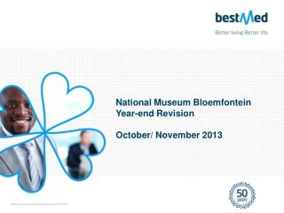 National Museum Bloemfontein Year-end Revision October/ November 2013