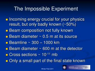 Incoming energy crucial for your physics result , but  only badly known  (~50%) Beam  composition  not  fully known Bea