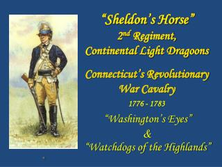 """Sheldon's Horse"" 2 nd  Regiment, Continental Light Dragoons"