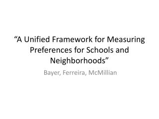 """""""A Unified Framework for Measuring Preferences for Schools and Neighborhoods"""""""
