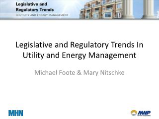 Legislative and Regulatory Trends In Utility and Energy Management