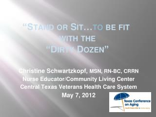 """Stand or Sit… to  be fit   with the  ""Dirty Dozen"""