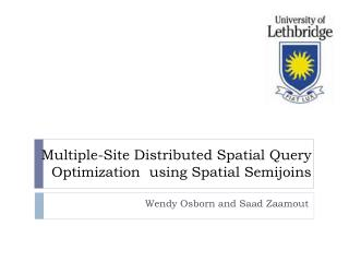 Multiple-Site Distributed Spatial Query Optimization  using Spatial  Semijoins