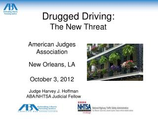Drugged Driving: The New Threat