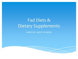 Fad Diets &  Dietary Supplements