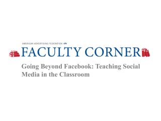 Going Beyond  Facebook:  Teaching Social Media in the Classroom