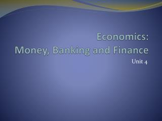 Economics: Money, Banking and Finance