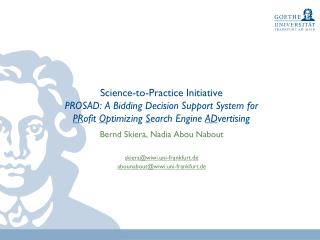 Science- to - Practice Initiative PROSAD: A  Bidding Decision  Support System  for PR ofit  O ptimizing  S earch Engine