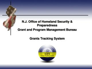 N.J. Office of Homeland Security & Preparedness Grant and Program Management Bureau Grants Tracking System