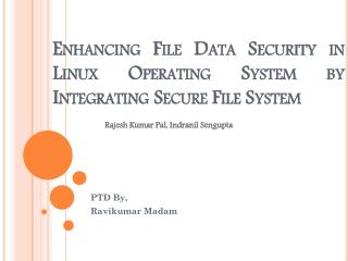 Enhancing File Data Security in Linux  Operating System by  Integrating Secure File System