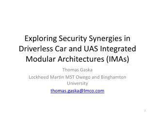 Exploring Security Synergies in Driverless Car and UAS Integrated Modular Architectures (IMAs)