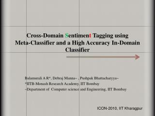 Cross-Domain  S entimen t  Tagging using  Meta-Classifier and a High Accuracy In-Domain Classifier