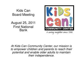 Kids Can  Board Meeting August 25, 2011 First National Bank
