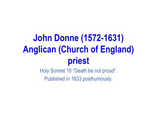 John Donne (1572-1631) Anglican (Church of England) priest
