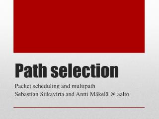 Path selection