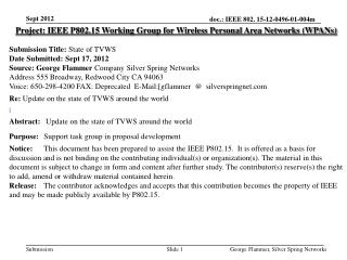 Project: IEEE P802.15 Working Group for Wireless Personal Area Networks (WPANs) Submission Title: State of TVWS Date Sub
