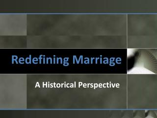 Redefining Marriage