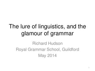 The lure of linguistics, and the glamour of grammar