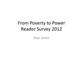 From Poverty to Power Reader Survey 2012